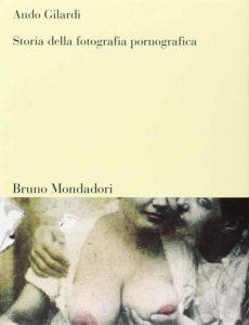 Copertina del libro Storia della fotografia pornografica di Ando Gilardi edito da Bruno Mondadori