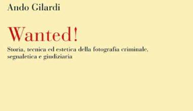 Copertina del libro Wanted di Ando Gilardi edito da Bruno Mondadori