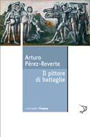 arturo_perez-reverte-pittore_di_battaglie