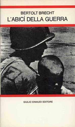 """Copertina della seconda edizione de """"L'Abicí della Guerra"""" di Bertolt Brecht, Einaudi Editore, 1975"""