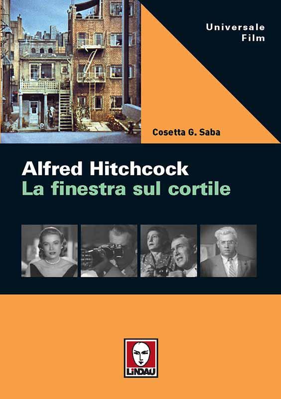 Alfred Hitchcock - La finestra sul cortile è il libro scritto da Cosetta G. Saba