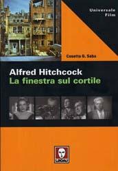 Alfred hitchcock la finestra sul cortile un libro di cosetta g saba cultframe arti visive - La finestra sul cortile ...