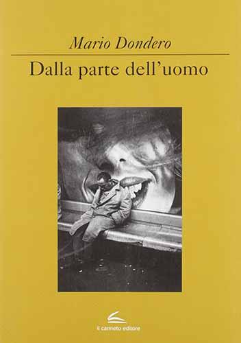 """Copertina del libro """"Dalla parte dell'uomo"""" di Mario Dondero pubblicato da Il Canneto, 2012"""