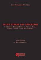 pier_francesco_frillici-sulle_strade_del_reportage