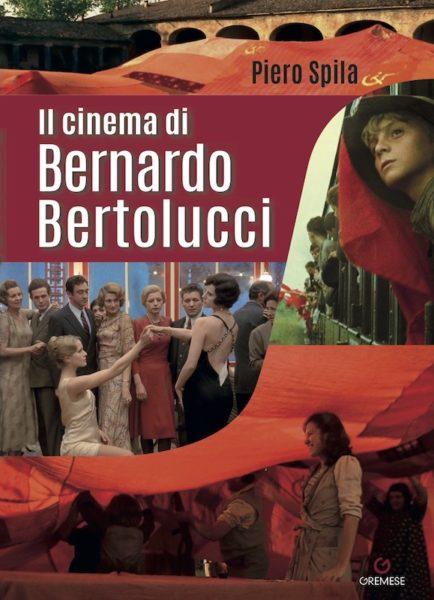 """Copertina del libro """"Il cinema di Bernardo Bertolucci"""" di Piero Spila"""