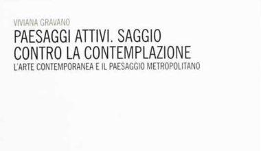 Copertina del libro Paesaggi attivi, L'arte contemporanea e il paesaggio metropolitano di Viviana Gravano